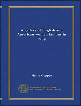 Book A gallery of English and American women famous in song