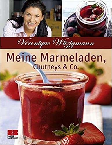 Book Meine Marmeladen, Chutneys & Co.