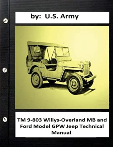tm 9 803 willys overland mb and ford model gpw jeep technical manual rh amazon com willys jeep technical manual willys jeep shop manual