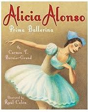 Alicia Alonso: Prima Ballerina[ ALICIA ALONSO: PRIMA BALLERINA ] By Bernier-Grand, Carmen T. ( Author )Sep-01-2011 Hardcover