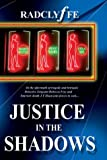 Justice in the Shadows, Radclyffe, 1932667024