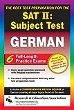 SAT II Subject Test: German  -- The Best Test Preparation for the SAT II (Test Preps)