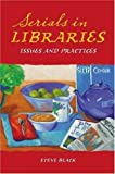 Serials in Libraries, Steve Black, 159158258X