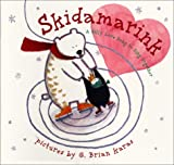 img - for Skidamarink: A Silly Love Song to Sing Together book / textbook / text book
