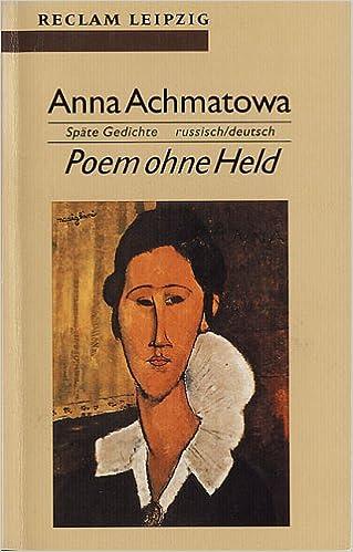 Poem Ohne Held Späte Gedichte German Edition Anna