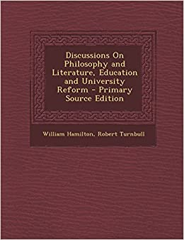 Discussions on Philosophy and Literature, Education and University Reform - Primary Source Edition