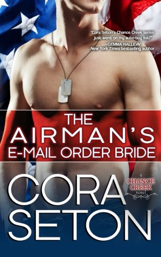 The Airman's E-Mail Order Bride (Heroes of Chance Creek) (Volume 5) pdf epub