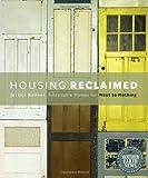 Housing Relaimed, Jessica Kellner, 086571696X