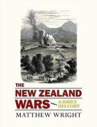 The New Zealand Wars: A Brief History
