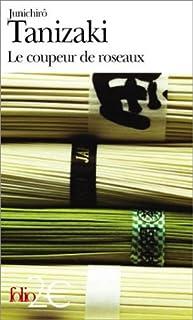 Le coupeur de roseaux, Tanizaki, Jun'ichiro