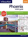 Thomas Guide 2006 Phoenix, Arizona: Including Maricopa County; Street Guide (Phoenix Metro Street Guide)
