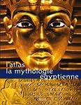 ATLAS DE LA MYTHOLOGIE �GYPTIENNE