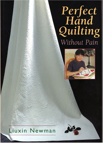 Perfect Hand Quilting Without Pain, Liuxin Newman