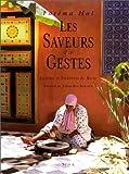 Les Saveurs et les gestes : Cuisines et traditions du Maroc