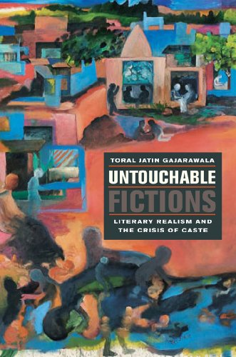 Untouchable Fictions: Literary Realism and the Crisis of Caste