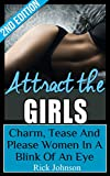 Girls:Attract The Girls 2nd Edition By Mens Dating Expert Rick Johnson - Understand The Female Mind And Attract Woman With Ease As A Result (Attract Women, ... jealousy, dating advice for men, girls)