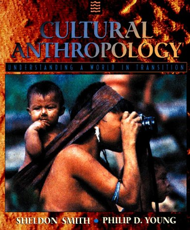 Cultural Anthropology: Understanding a World in Transition