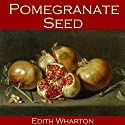 Pomegranate Seed Audiobook by Edith Wharton Narrated by Cathy Dobson