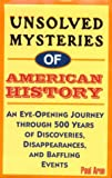 Unsolved Mysteries of American History, Paul Aron, 0783885172