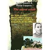 The Secret Vault: The Secret Societies; Manipulation of Sauniere and the Secret Sanctuary of Notre-Dame-de-Marceille