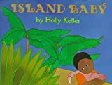 Island Baby, Holly Keller, 0688105807