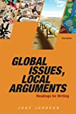 Global Issues, Local Arguments, June C. Johnson, 0321890310