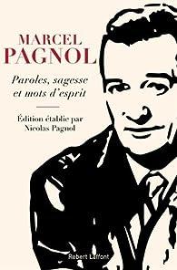Paroles, sagesse et mots d'esprit par Nicolas Pagnol