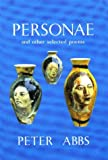 Personae and Other Selected Poems, Peter Abbs, 1871438772