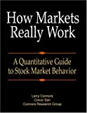 img - for How Markets Really Work: A Quantitative Guide to Stock Market Behavior book / textbook / text book