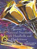 Meeting the National Standards with Handbells and Handchimes, Michael B. McBride and Marva Baldwin, 0810837404