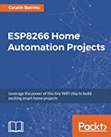 ESP8266 Home Automation Projects Front Cover