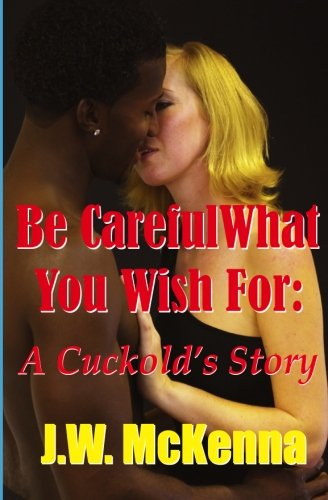 Be Careful What You Wish For:: A Cuckold's Story pdf