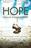 Hope Beyond Disappointment: Discovering the Joy of Living Unstuck