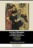 Little Women:  Complete Series –  4 Novels in One Edition:  Little Women,  Good Wives,  Little Men and  Jo's Boys: Original Illustrations
