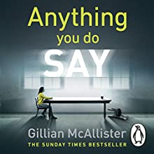 Anything You Do Say Audiobook by Gillian McAllister Narrated by Katie Clarkson-Hill