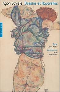 Egon Schiele : Dessins et aquarelles par Jane Kallir