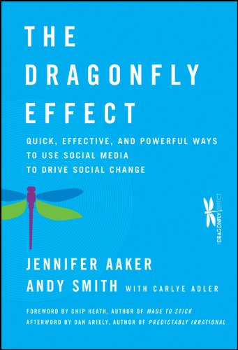 The Dragonfly Effect: Quick, Effective, and Powerful Ways To Use Social Media to Drive Social Change Hardcover – September 28, 2010 Jennifer Aaker Andy Smith Dan Ariely Chip Heath