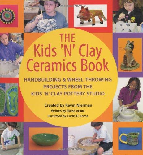 The Kids 'N' Clay Ceramics Book