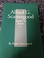 Alfred G. Scattergood: Quaker in action by…
