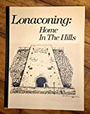 img - for Lonaconing: Home In The Hills book / textbook / text book