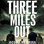 Three Miles Out: Book One | Jacqueline Druga