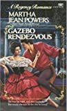 Gazebo Rendezvous, Martha J. Powers, 0449213919
