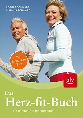 Das Herz-fit-Buch: So senken Sie Ihr Herzalter