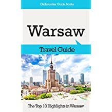 Warsaw Travel Guide: The Top 10 Highlights in Warsaw (Globetrotter Guide Books)