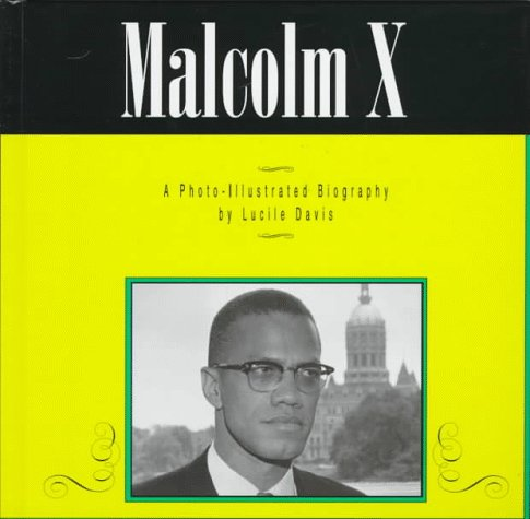 Malcolm X: A Photo-Illustrated Biography (Photo-Illustrated Biographies)
