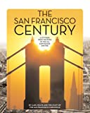 The San Francisco Century, Carl Nolte and San Francisco Chronicle Staff, 0976088088