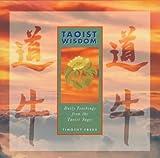 Taoist Wisdom : Daily Teachings from the Taoist Sages, Freke, Timothy, 0806998512