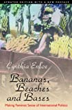 Bananas, Beaches and Bases - Making Feminist Sense of International Politics, Cynthia Enloe, 0520229126