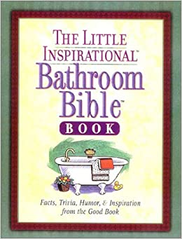Book The Little Inspirational Bathroom Bible Book: Facts, Trivia, Humor, & Inspiration from the Good Book