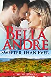Sweeter Than Ever: The Sullivans (Honeymoon Novella) (Kindle Single)